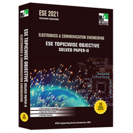 ESE 2021 - ELECTRONICS AND COMMUNICATION ENGINEERING ESE TOPICWISE OBJECTIVE SOLVED PAPER - 2 IES MASTER